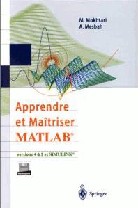 Apprendre et maîtriser MATLAB de M. Mokhtari et A. Mesbah